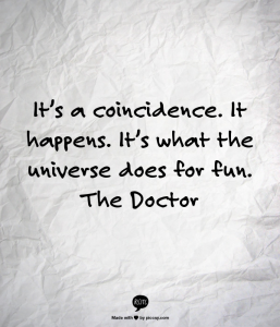 It's a coincidence. It happens.  It's what the universe does for fun